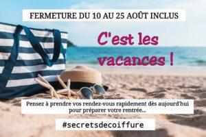 fermeture-ete-2019-secretsdecoiffure